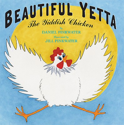 Beautiful Yetta By Pinkwater, Daniel Manus/ Pinkwater, Jill (ILT)