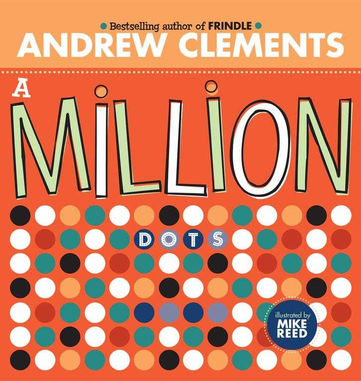 A Million Dots By Clements, Andrew/ Roth, Robert (ILT)